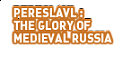 Pereslavl: The Glory of Medieval Russia